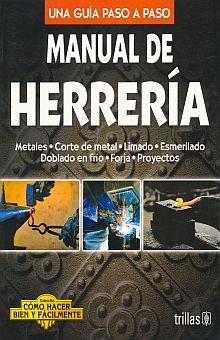 MANUAL DE HERRERIA. UNA GUIA PASO A PASO