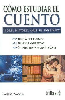 COMO ESTUDIAR EL CUENTO. TEORIA HISTORIA ANALISIS Y ENSEÑANZA