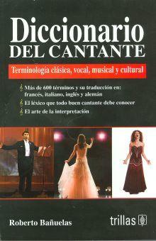 DICCIONARIO DEL CANTANTE. TERMINOLOGIA CLASICA VOCAL MUSICAL Y CULTURAL