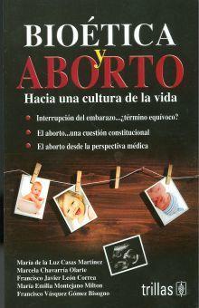 BIOETICA Y ABORTO. HACIA UNA CULTURA DE LA VIDA