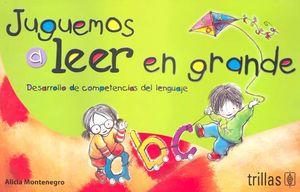 JUGUEMOS A LEER EN GRANDE DESARROLLO DE COMPETENCIAS DEL LENGUAJE. PREESCOLAR (TARJETA)