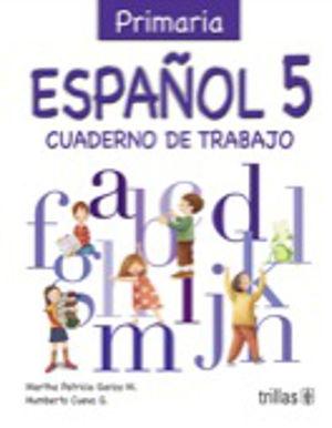 ESPAÑOL 5 CUADERNO DE TRABAJO. PRIMARIA