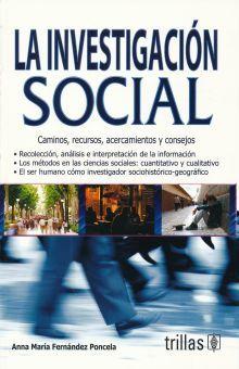 INVESTIGACION SOCIAL, LA. CAMINOS RECURSOS ACERCAMIENTOS Y CONSEJOS