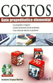 COSTOS. GUIA PROPEDEUTICA ELEMENTAL (INCLUYE CD)