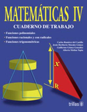 MATEMATICAS IV. CUADERNO DE TRABAJO BACHILLERATO