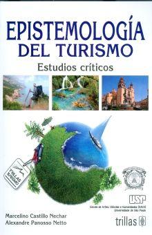 EPISTEMOLOGIA DEL TURISMO. ESTUDIOS CRITICOS