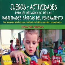 JUEGOS Y ACTIVIDADES PARA EL DESARROLLO DE LAS HABILIDADES BASICAS DEL PENSAMIENTO. LIBRO DEL ALUMNO PREESCOLAR