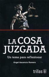 COSA JUZGADA, LA. UN TEMA PARA REFLEXIONAR