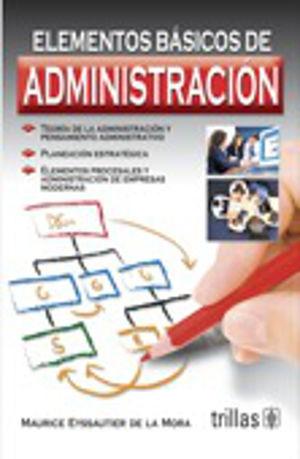 ELEMENTOS BASICOS DE ADMINISTRACION / 4 ED.
