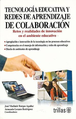 TECNOLOGIA EDUCATIVA Y REDES DE APRENDIZAJE DE COLABORACION. RETOS Y REALIDADES DE INNOVACION EN EL AMBIENTE EDUCATIVO