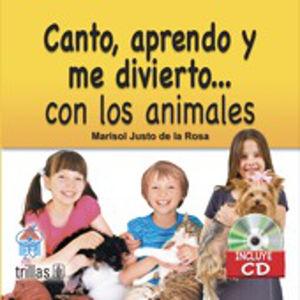CANTO APRENDO Y ME DIVIERTO CON LOS ANIMALES (INCLUYE CD)