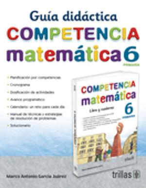 COMPETENCIA MATEMATICA 6. GUIA DIDACTICA. PRIMARIA