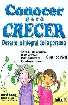 CONOCER PARA CRECER. DESARROLLO INTEGRAL DE LA PERSONA SEGUNDO NIVEL PRIMARIA
