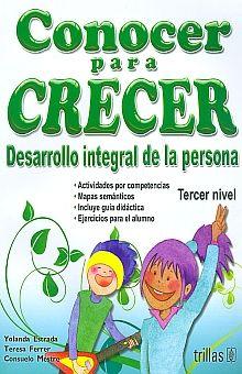 CONOCER PARA CRECER. DESARROLLO INTEGRAL DE LA PERSONA TERCER NIVEL PRIMARIA