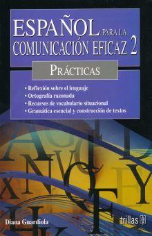 ESPAÑOL PARA LA COMUNICACION EFICAZ 2. PRACTICAS BACHILLERATO