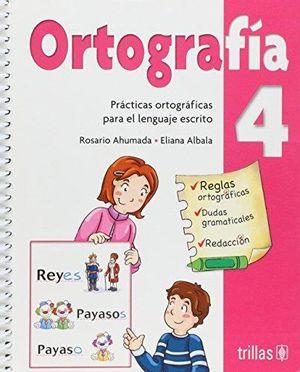 ORTOGRAFIA 4. PRACTICAS ORTOGRAFICAS PARA EL LENGUAJE ESCRITO PRIMARIA