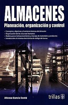 ALMACENES. PLANEACION ORGANIZACION Y CONTROL / 4 ED.