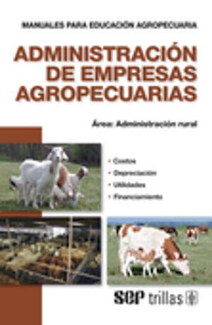 ADMINISTRACION DE EMPRESAS AGROPECUARIAS / 3 ED.