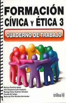 FORMACION CIVICA Y ETICA 3 CUADERNO DE TRABAJO. SECUNDARIA