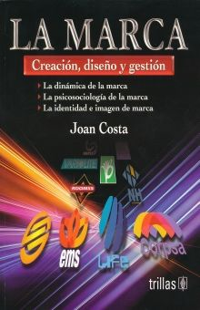 MARCA, LA. CREACION DISEÑO Y GESTION