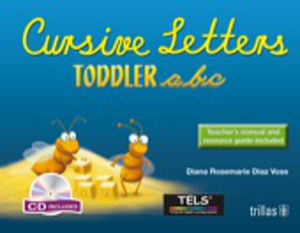 CURSIVE LETTERS TODDLER ABC. TEACHERS MANUAL AND RESOURCE GUIDE INCLUDED  (INCLUYE CD)