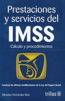 PRESTACIONES Y SERVICIOS DEL IMSS. CALCULO Y PROCEDIMIENTOS