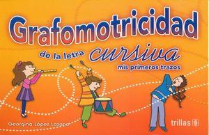 GRAFOMOTRICIDAD DE LA LETRA CURSIVA. MIS PRIMEROS TRAZOS. PREESCOLAR