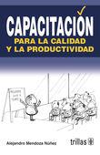 CAPACITACION PARA LA CALIDAD Y LA PRODUCTIVIDAD / 4 ED.
