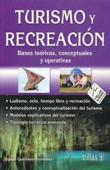 TURISMO Y RECREACION. BASES TEORICAS CONCEPTUALES Y OPERATIVAS