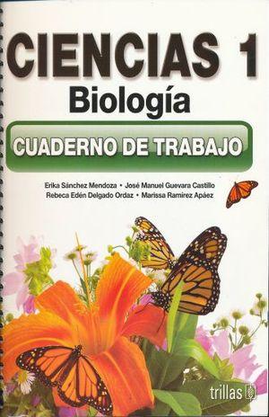 CIENCIAS 1 BIOLOGIA. CUADERNO DE TRABAJO SECUNDARIA