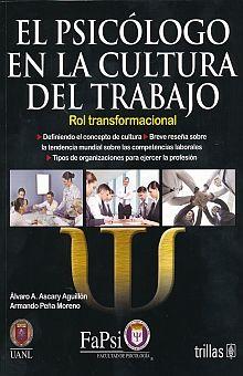 PSICOLOGO EN LA CULTURA DEL TRABAJO, EL. ROL TRANSFORMACIONAL