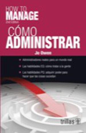 COMO ADMINISTRAR / 2 ED.