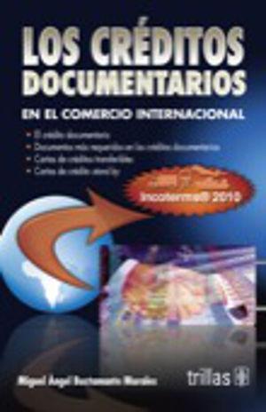 CREDITOS DOCUMENTARIOS EN EL COMERCIO INTERNACIONAL, LOS