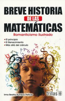 BREVE HISTORIA DE LAS MATEMATICAS. ROMANTICISMO ILUSTRADO