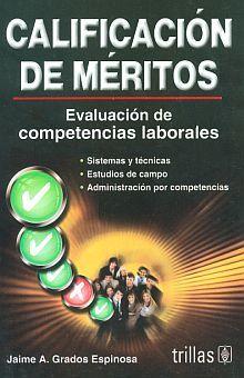 CALIFICACION DE MERITOS. EVALUACION DE COMPETENCIAS LABORALES / 6 ED.