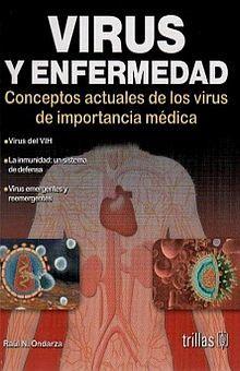 VIRUS Y ENFERMEDAD. CONCEPTOS ACTUALES DE LOS VIRUS DE IMPORTANCIA MEDICA