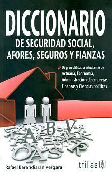 DICCIONARIO DE SEGURIDAD SOCIAL AFORES SEGUROS Y FIANZAS