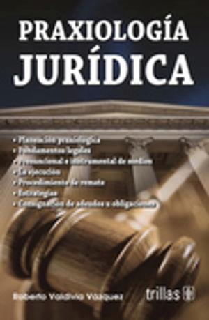 PRAXIOLOGIA JURIDICA / 4 ED.