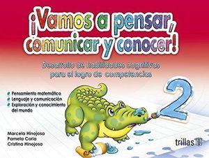 VAMOS A PENSAR COMUNICAR Y CONOCER 2. DESARROLLO DE HABILIDADES COGNITIVAS PARA EL LOGRO DE COMPETENCIAS PREESCOLAR