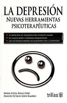 DEPRESION, LA. NUEVAS HERRAMIENTAS PSICOTERAPEUTICAS