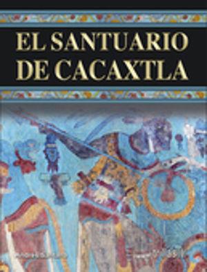 SANTUARIO DE CACAXTLA, EL / PD.