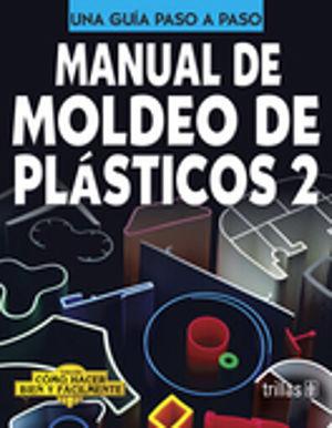 MANUAL DE MOLDEO DE PLASTICOS 2