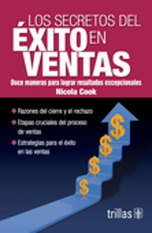 SECRETOS DEL EXITO EN VENTAS, LOS
