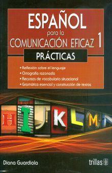 ESPAÑOL PARA LA COMUNICACION EFICAZ 1. PRACTICAS BACHILLERATO