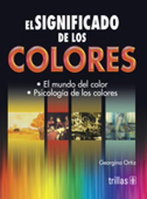 SIGNIFICADO DE LOS COLORES, EL / 3 ED.