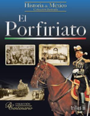 HISTORIA DE MEXICO. PORFIRIATO, EL