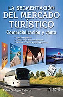 SEGMENTACION DEL MERCADO TURISTICO, LA. COMERCIALIZACION Y VENTA