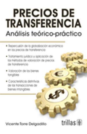 PRECIOS DE TRANSFERENCIA. ANALISIS TEORICO PRACTICO