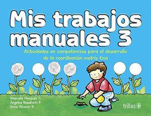 MIS TRABAJOS MANUALES 3. PREESCOLAR / 7 ED.