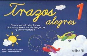 TRAZOS ALEGRES 1. EJERCICIOS INTRODUCTORIOS A LAS COMPETENCIAS DE LENGUAJE Y COMUNICACION